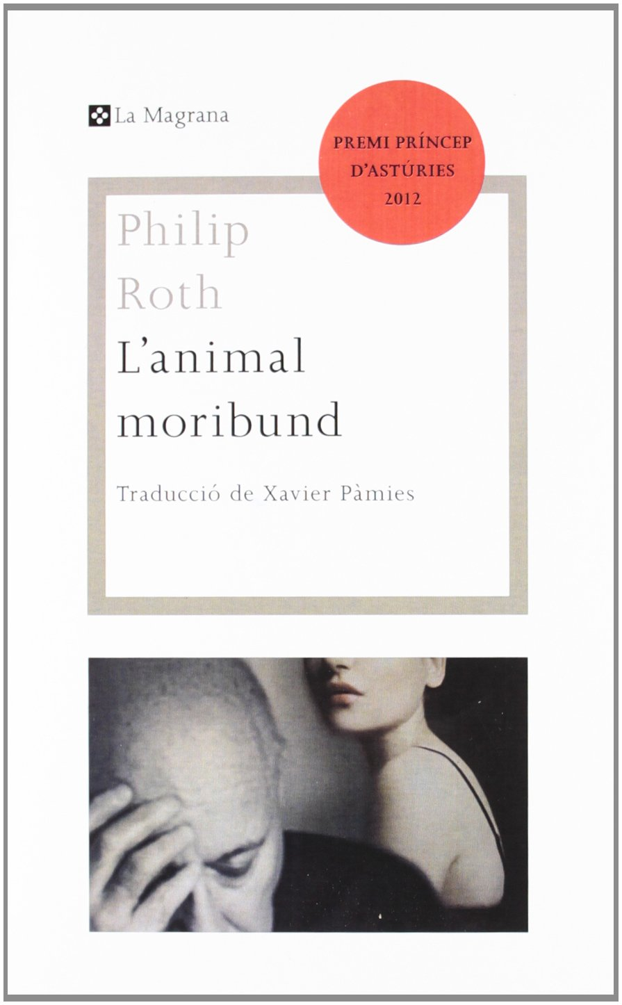 animal moribund Philip Roth Eva Lleonart Club de lectura